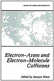 Electron-Atom and Electron-Molecule Collisions, , 1489921508