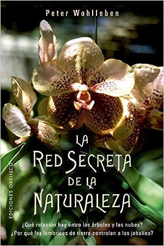 La Red Secreta De La Naturaleza por Peter Wohlleben epub