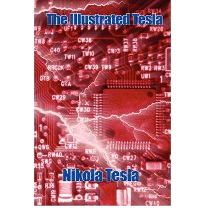 [(The Illustrated Tesla)] [Author: Nikola Tesla] published on (August, 2007) pdf