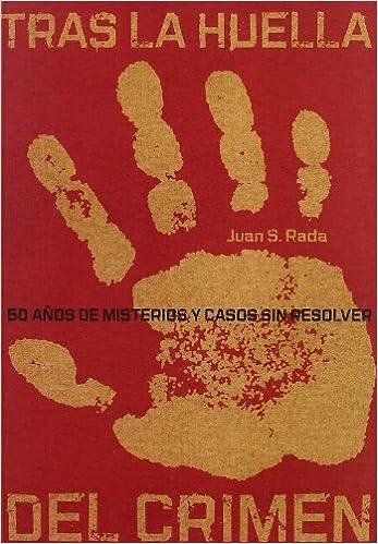 Tras la huella del crimen: 50 años de misterios y crímenes sin resolver: Amazon.es: Sánchez Rada, Juan: Libros