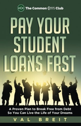 Pay Your Student Loans Fast: A Proven Plan to Break Free from Debt So You Can Live the Life of Your Dreams (Pay Off Credit Card With Credit Card)