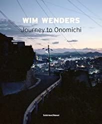 Wim Wenders: Journey to Onomichi: Photographs