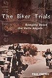 The Biker Trials: Bringing Down the Hells Angels