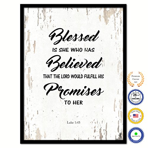 Blessed Is She Who Has Believed That The Lord Would Fulfill His Promises To Her Luke 1:45 Bible Verse Scripture Quote Canvas Print Picture Frame Home Decor Wall Art Gift Ideas