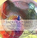 img - for Sacred Rituals: Creating Labyrinths, Sand Paintings, and Other Traditional Arts book / textbook / text book