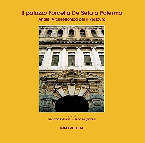 Il palazzo Forcella de Seta a Palermo: Analisi architettonica per il Restauro  por Luciano Cessari,Elena Gigliarelli