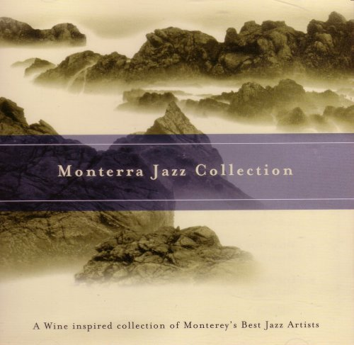 Monterra Jazz Collection - A Wine inspired collection of Monterey's Best Jazz Artists (Monterra The)