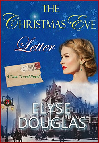 While browsing an antique store, Eve Sharland finds a letter postmarked 1885 and addressed to her!  Elyse Douglas' time travel romance: The Christmas Eve Letter