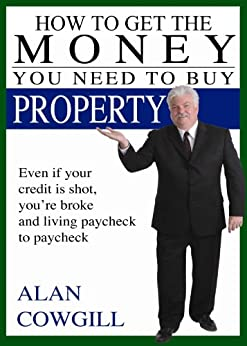 how to get the money you need to buy property