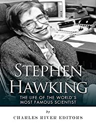 Stephen Hawking: The Life of the World's Most Famous Scientist (English Edition)