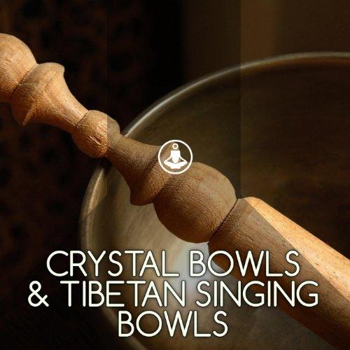 Crystal Bowls & Tibetan Singing Bowls (Singing Bowls Music)