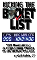 KICKING THE BUCKET LIST: 100 DOWNSIZING & ORGANIZING THINGS TO DO BEFORE YOU DIE