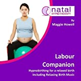 Labour Companion: Hypnobirthing for a Calm Birth Including Relaxing Birth Music (Natal Hypnotherapy)