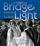 Bridge of Light : Yiddish Film Between Two Worlds, Hoberman, J., 1584658703