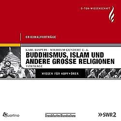 Buddhismus, Islam und andere grosse Religionen