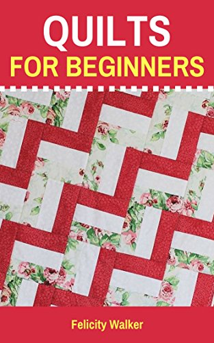 Amazon Quilts For Beginners Quilting For Beginners Book 1