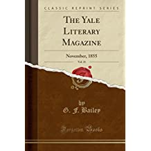The Yale Literary Magazine, Vol. 21: November, 1855 (Classic Reprint)