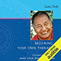 Becoming Your Own Therapist and Make Your Mind an Ocean Hörbuch von Lama Thubten Yeshe, Nicholas Ribush - editor Gesprochen von: Brian Nishii