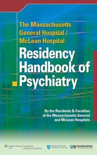 The Massachusetts General Hospital/McLean Hospital Residency Handbook of Psychiatry - http://medicalbooks.filipinodoctors.org