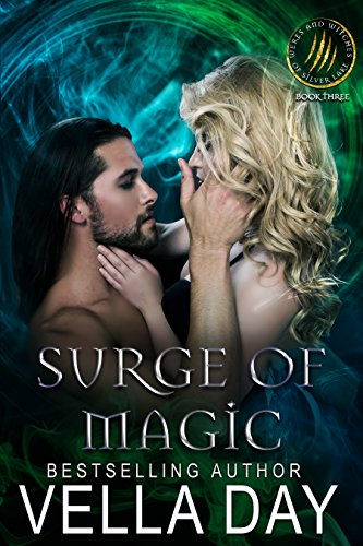 Surge of Magic: A Hot Paranormal Fantasy Saga with Witches, Werewolves, and Werebears (Weres and Witches of Silver Lake Book 3)]()