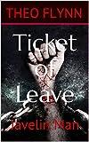 Ticket of Leave: Javelin Man (Javelin Man: Book 1)