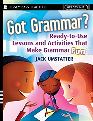 Amazon.com: Got Grammar? Ready-to-Use Lessons and Activities That ...