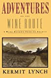 Adventures on the Wine Route, Kermit Lynch, 0374522669