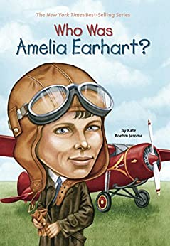 Who Was Amelia Earhart? (Who Was?) by [Jerome, Kate Boehm, Who HQ]
