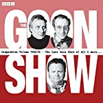 The Goon Show Compendium, Volume 12: Ten episodes of the classic BBC radio comedy series plus bonus features | Spike Milligan