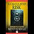 A Calculated Risk: A Novel