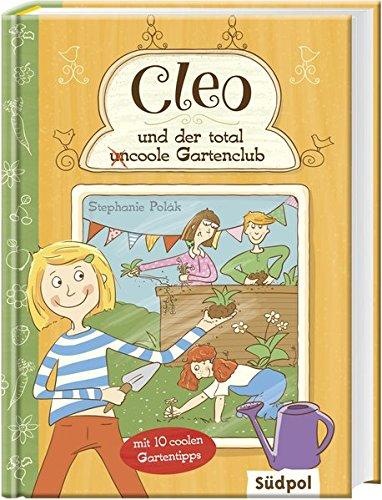 Cleo und der total (un) coole Gartenclub