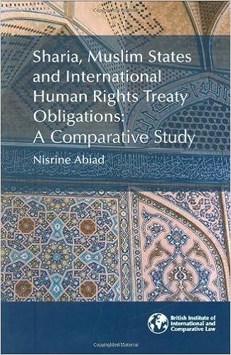 Sharia, Muslim States and International Human Rights Treaty Obligations: A Comparative Study by Nisrine Abiad (2008-12-04)