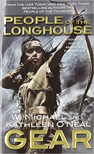 People of the Longhouse (North America's Forgotten Past) by W. Michael Gear (2011-02-01)