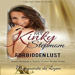 My Kinky Stepmom: Forbidden Lust Audiobook