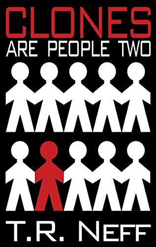 Amazon clones are people two ebook t r neff kindle store clones are people two by neff t r fandeluxe Gallery