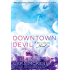 Downtown Devil (A Sins in the City Novel)