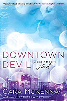 Downtown Devil (A Sins in the City Novel) by [McKenna, Cara]