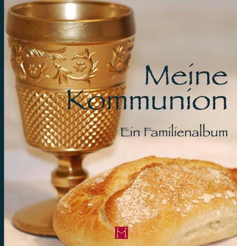 Meine Kommunion: Ein Familienalbum