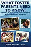 What Foster Parents Need to Know: Keeping a Journal, Handling Allegations, Adoption Subsidies, and More