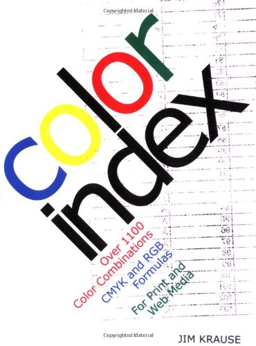 Color Index: Over 1100 Color Combinations, CMYK and RGB Formulas, for Print and Web Media ()