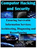 Ensuring Survivable Information Services: Architecting, Diagnosing and Reconfiguring, Air Force Air Force Research Laboratory, 1500253375