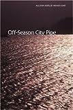 Off-Season City Pipe, Allison Adelle Hedge Coke, 156689171X