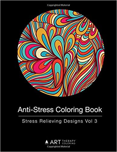 Anti-Stress Coloring Book: Stress Relieving Designs Vol 3 ...