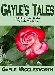 Gayle's Tales, Light Romantic Stories to Make You Smile