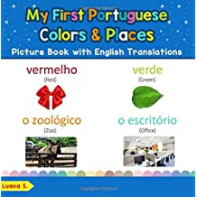 My First Portuguese Colors & Places Picture Book with English Translations: Bilingual Early Learning & Easy Teaching Portuguese Books for Kids