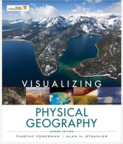 Visualizing physical geography 2nd edition 2 timothy foresman visualizing physical geography 2nd edition 2nd edition kindle edition fandeluxe Images