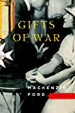 Front cover for the book Gifts of War by Mackenzie Ford