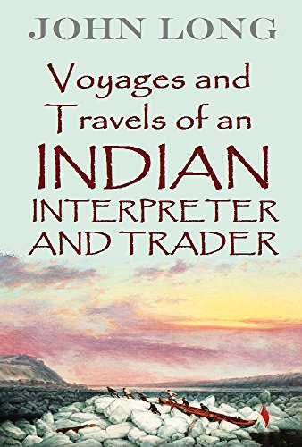 Voyages and Travels of an Indian Interpreter and Trader (1791)
