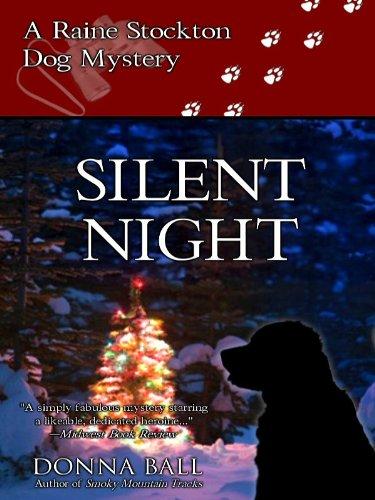 Silent Night (Raine Stockton Dog Mysteries Book 5) by [Ball, Donna]