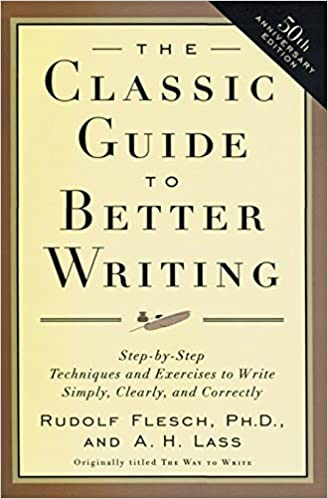 The Classic Guide to Better Writing: Step-by-Step Techniques and ...